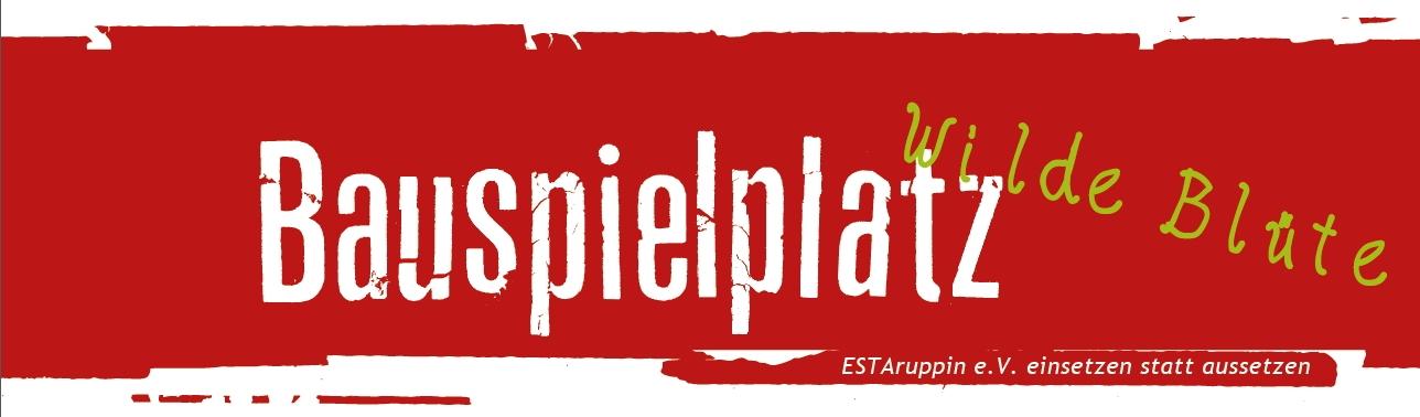 """Weltspieltag auf dem Bauspielplatz @ Bauspielplatz """"Wilde Blüte"""""""